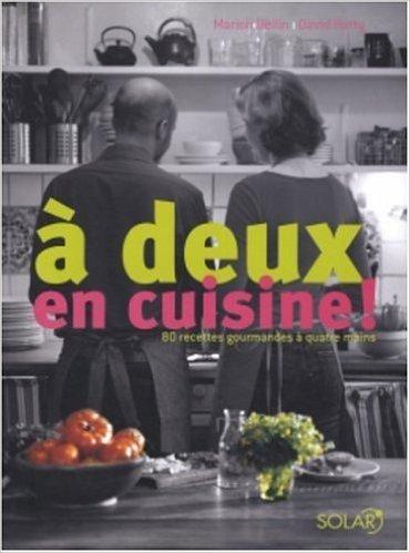 A deux en cuisine ! de David Batty,Marion Beilin,Francis Hammond (Photographies) ( 1 mai 2005 )
