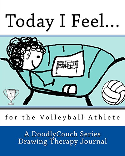 Today I Feel.: for the Volleyball Athlete por A DoodlyCouch Series Drawing Therapy Journal