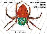 Die kleine Spinne spinnt und schweigt: Pappausgabe mit echter Buchdecke