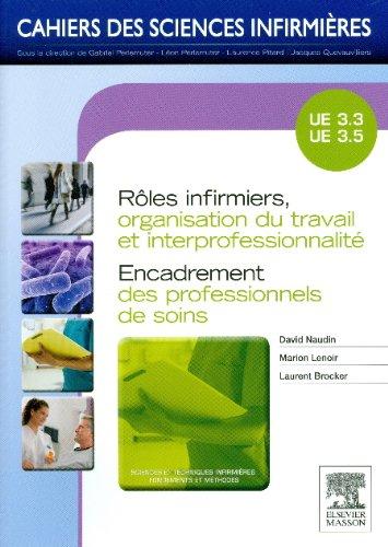 Rles infirmiers, organisation du travail et interprofessionnalit/Encadrement des professionnels de: Units d'enseignements 3.3 et 3.5