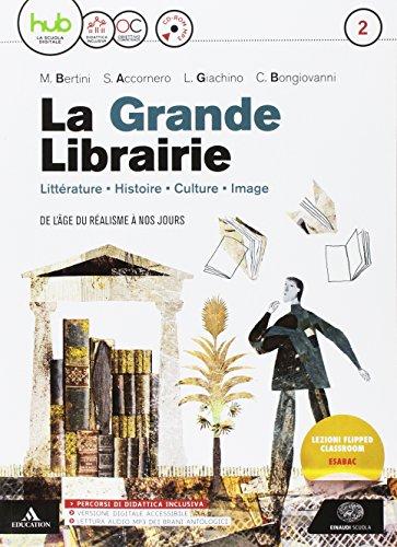 La grande libraire. Per le Scuole superiori. Con e-book. Con espansione online. Con CD-Audio [Lingua francese]: 2