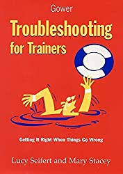 Troubleshooting for Trainers: Getting it Right When Things Go Wrong