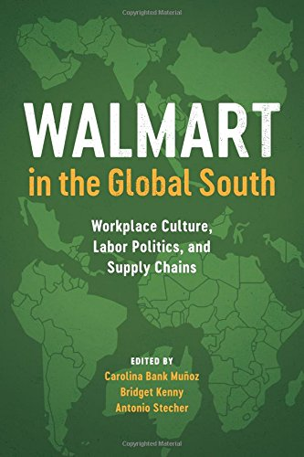 Walmart in the Global South: Workplace Culture, Labor Politics, and Supply Chains