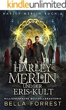 Harley Merlin 6: Harley Merlin und der Eris-Kult (Harley Merlin Serie)