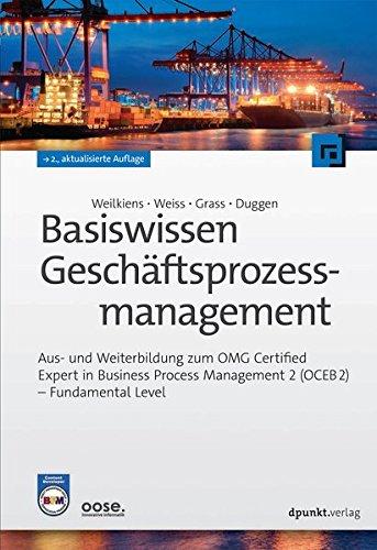 Basiswissen Geschäftsprozessmanagement: Aus- und Weiterbildung zum OMG-Certified Expert in Business Process Management 2 (OCEB2) - Fundamental Level