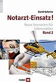 Notarzt-Einsatz! Band 2: Neue Szenarien für Lebensretter