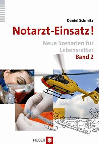 Neue Erste-hilfe - (Notarzt-Einsatz! Band 2: Neue Szenarien für Lebensretter)