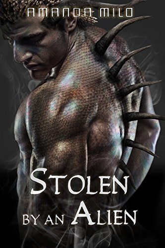 STOLEN BY AN ALIEN: An Alien Mate Romance (English Edition)