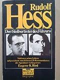 Rudolf Hess. Der Stellvertreter des Führers - Eugene K. Bird