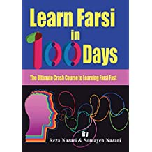 Learn Farsi in 100 Days: The Ultimate Crash Course to Learning Farsi Fast