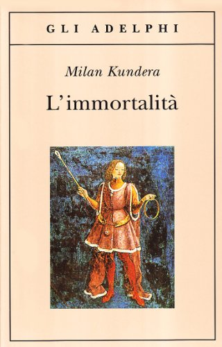 L'immortalità (Gli Adelphi) por Milan Kundera