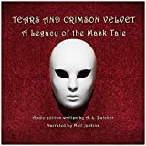 Tears and Crimson Velvet: Legacy of the Mask