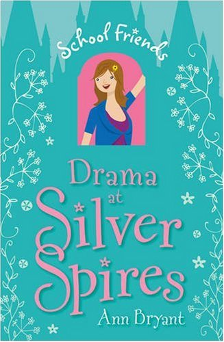 Drama at Silver Spires: 2 (School Friends)