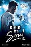 Rock my Soul: Roman (The Last Ones to Know 3) (German Edition)