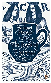 The Joys of Excess by [Pepys, Samuel]