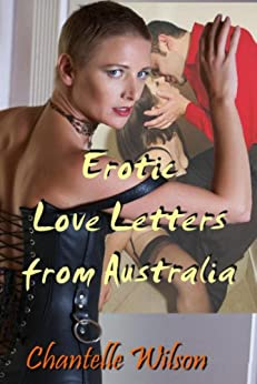 Erotic Letters from Australia (Erotic Letters to and from Australia Book 1) by [Wilson, Chantelle]
