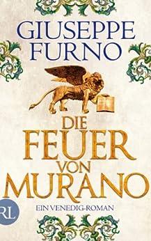 Die Feuer von Murano: Ein Venedig-Roman von [Furno, Giuseppe]