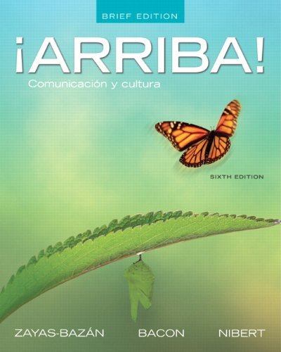 ??Arriba!: Comunicaci?3n y cultura, Brief Edition (6th Edition) by Eduardo J. Zayas-Bazan (2011-01-23)