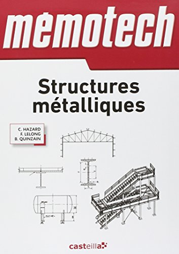 Memotech Structures métalliques : (Du CAP au BTS filières structures Métalliques) Ingénieurs, architectes