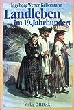 Buchinformationen und Rezensionen zu Landleben im 19. Jahrhundert von Ingeborg Weber-Kellermann