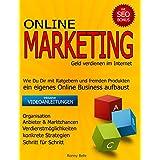 Online Marketing - Passives Einkommen ohne Startkapital: Geld verdienen im Internet mit Strategie
