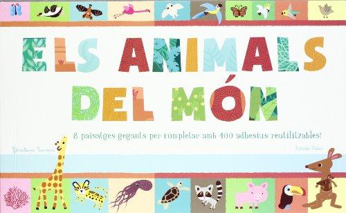 Els animals del món: 8 paisatges gegants per completar amb 400 adhesius reutilitzables! (La Lluna de Paper) por Diversos Autors