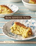 Bon Appetit. Y'all: Recipes and Stories from Three Generations of Southern Cooking (Hardcover)