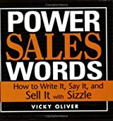 Power Sales Words: How to Write It, Say It and Sell It with Sizzle