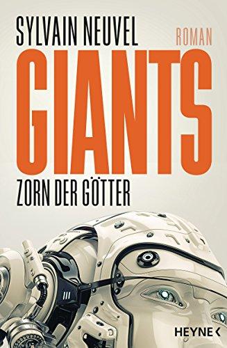 Sylvain Neuvel: Giants - Zorn der Götter