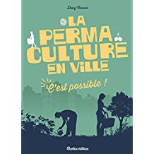 La permaculture en ville, c'est possible ! (Nature in the city)