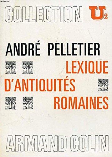 Lexique d'antiquités romaines par André PELLETIER