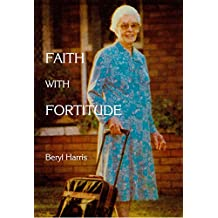 Faith with Fortitude: Memoirs of Mama Ketshi (English Edition)