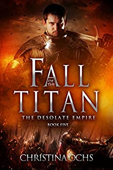 Fall of the Titan (The Desolate Empire Book 5) by [Ochs, Christina]