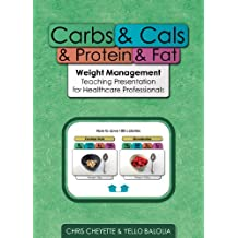 Carbs & Cals & Protein & Fat: Weight Management Teaching Presentation for Healthcare Professionals [CD-ROM]