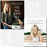Gwyneth Paltrow Collection 2 Books Bundle (It's All Easy: Delicious Weekday Recipes for the Super-Busy Home Cook, It's All Good: Delicious, Easy Recipes that Will Make You Look Good and Feel Great)