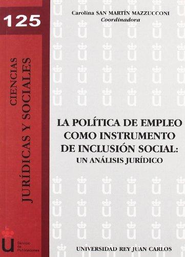 La política de empleo como instrumento de inclusión social: Un análisis jurídico (Colección Ciencias Jurídicas y Sociales)