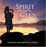 Spirit of the Glen - The Royal Scots Dragoon Guards