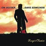 On Guitar...Dave Edmunds: Rags & Classics