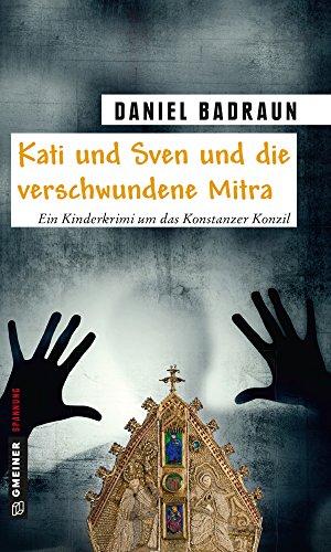 kati-und-sven-und-die-verschwundene-mitra-ein-kinderkrimi-um-das-konstanzer-konzil-kinder-und-jugend
