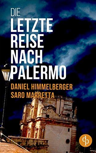 Buchseite und Rezensionen zu 'Die letzte Reise nach Palermo (Ein Bern-Krimi 2)' von Daniel Himmelberger