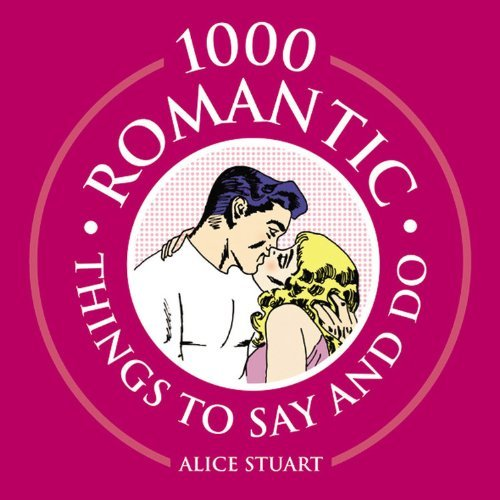 1000 Romantic Things by Alice Wignall (2005-02-01)