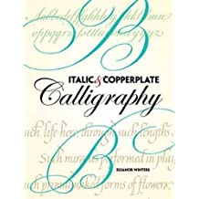 Italic and Copperplate Calligraphy: The Basics and Beyond (Lettering, Calligraphy, Typography) by Eleanor Winters (2011-09-14)