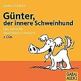 Expert Marketplace -  Dr. med.   Stefan   Frädrich  - Günter, der innere Schweinehund: Das tierische Motivations-Hörbuch
