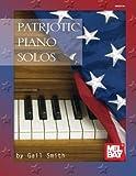 Patriotic Piano Solos (Mel Bay Presents)