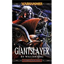 Giantslayer (Warhammer: Gotrek & Felix) by William King (2003-05-01)