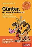 Günter, der innere Schweinehund: Ein tierisches Motivationsbuch - Stefan Frädrich