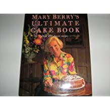 Mary Berry's Ultimate Cake Book: Over 200 classic recipes by Mary Berry (1997-08-06)