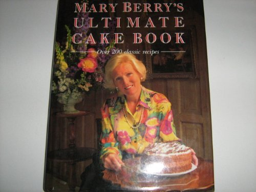 [PDF] Téléchargement gratuit Livres Mary Berry's Ultimate Cake Book: Over 200 classic recipes by Mary Berry (1997-08-06)
