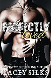Perfectly Loved by Lacey Silks (2016-02-18)