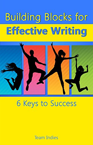 Building Blocks for Effective Writing: 6 Keys to Success (Writer's Library Book 1) (English Edition) por Team Indies